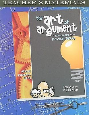 The Art Of Argument, Teachers Materials Aaron Larsen