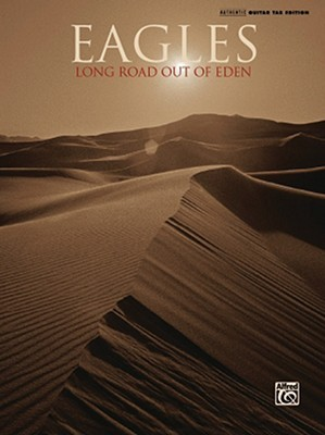 Eagles: Long Road Out of Eden Alfred A. Knopf Publishing Company, Inc.