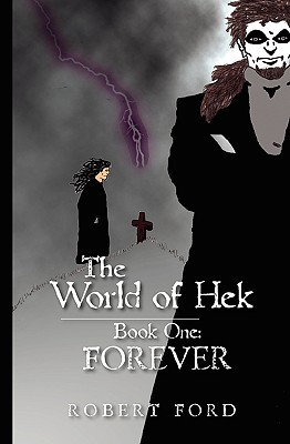 The World of Hek, Book One: : Forever  by  Robert   Ford