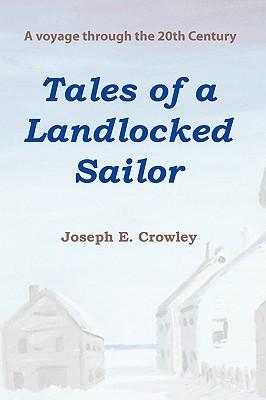 Tales of a Landlocked Sailor Joseph, E. Crowley