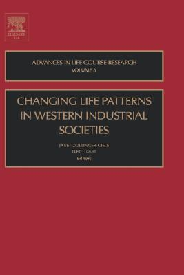 Changing Life Patterns in Western Industrial Societies  by  Giele Zollinger Giele