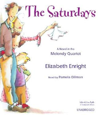 The Saturdays: A Novel in the Melendy Quartet Elizabeth Enright