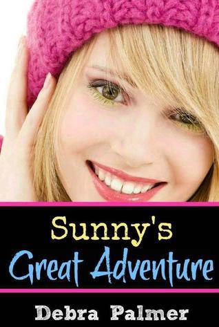 Sunnys Great Adventure (Sunnys Great Big World, #1) Debra Palmer