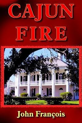 Cajun Fire  by  John François
