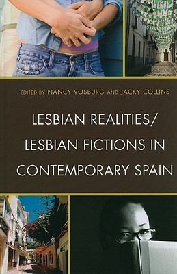 Lesbian Realities/Lesbian Fictions in Contemporary Spain Nancy Vosburg