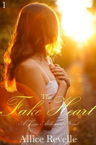 The Fake Heart (Time Alchemist, #1) Allice Revelle
