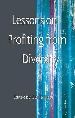 Lessons on Profiting from Diversity  by  Gloria Moss