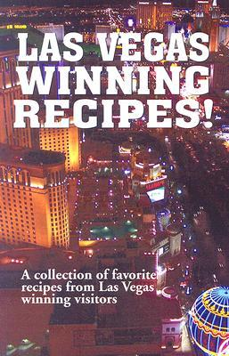 Las Vegas Winning Recipes!: A Collection of Favorite Recipes from Las Vegas Winning Visitors  by  Golden West Publishers