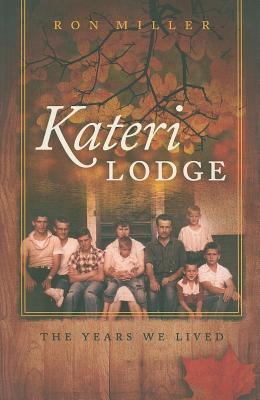 Kateri Lodge: The Years We Lived Ron Miller