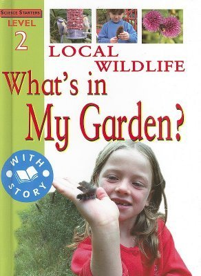 Local Wildlife: Whats in My Garden?  by  Sally Hewitt