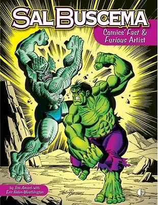 Sal Buscema: Comics Fast & Furious Artist  by  Jim Amash