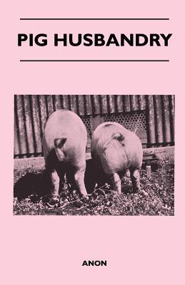 Pig Husbandry  by  Anonymous