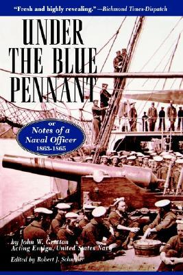 Under the Blue Pennant: Or Notes of a Naval Officer John W. Grattan
