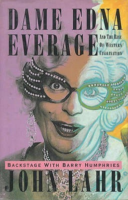Dame Edna Everage Edition Barry Humphries  by  John Lahr