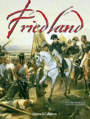 From Eylau to Friedland: 1807, The Polish Campaign  by  François Guy Hourtoulle
