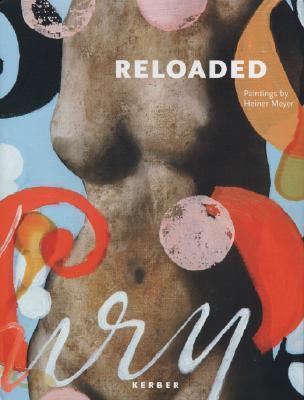 Heiner Meyer: Reloaded  by  Petra Lamers-Schutz