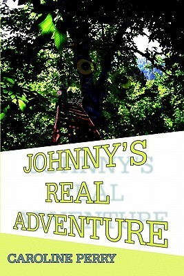 Johnnys Real Adventure  by  Caroline Perry