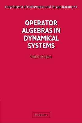 Operator Algebras in Dynamical Systems  by  Shoichiro Sakai