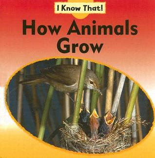How Animals Grow  by  Claire Llewellyn