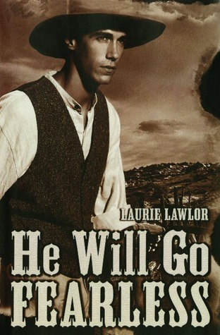 He Will Go Fearless  by  Laurie Lawlor