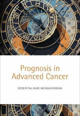 Prognosis in Advanced Cancer Paul Glare