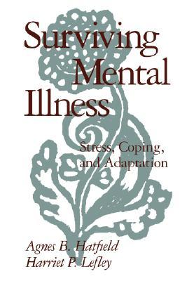 Family Education in Mental Illness  by  Agnes B. Hatfield