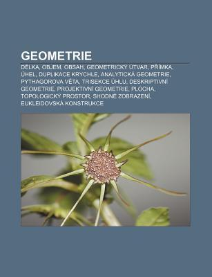 Geometrie: D Lka, Objem, Obsah, Geometrick Tvar, P Mka, Hel, Duplikace Krychle, Analytick Geometrie, Pythagorova V Ta, Trisekce H Source Wikipedia