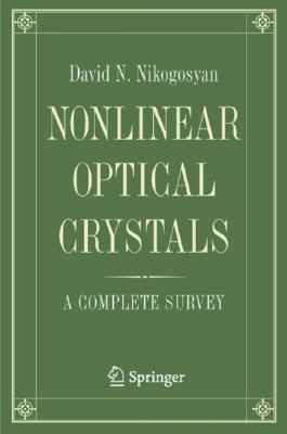 Nonlinear Optical Crystals: A Complete Survey  by  David Nikogosyan