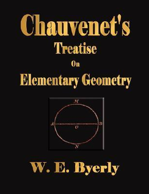 Chauvenets Treatise on Elementary Geometry - Illustrated William Chauvenet