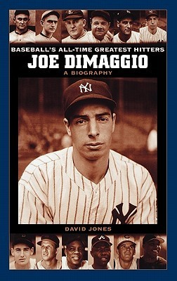 Joe Dimaggio: A Biography  by  David  Jones