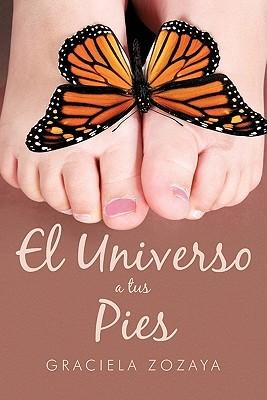 El Universo a Tus Pies  by  Graciela Zozaya