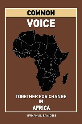 Common Voice: Together for Change in Africa  by  Emmanuel Bamidele