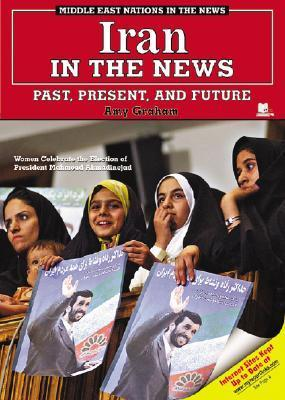 Iran in the News: Past, Present, and Future Amy Graham