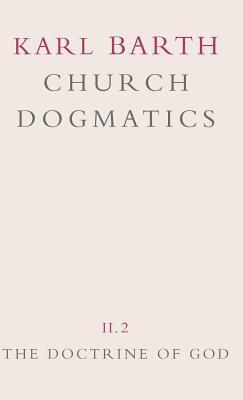 Church Dogmatics: 2.2 The Doctrine of God  by  Karl Barth