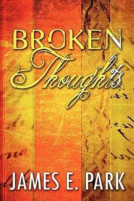 Broken Thoughts  by  James E. Park