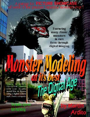 Monster Modeling at Its Best: The Digital Age  by  Martin Ardito