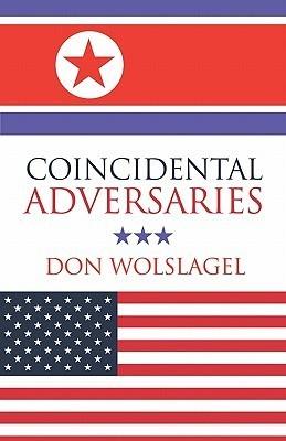 Coincidental Adversaries Don Wolslagel