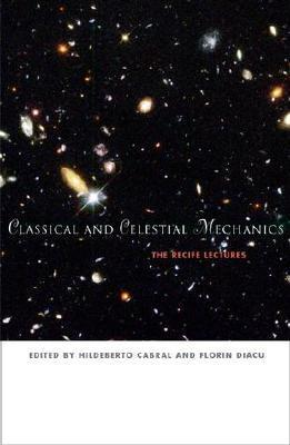 Classical and Celestial Mechanics: The Recife Lectures  by  Hildeberto Cabral