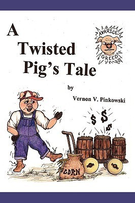 A Twisted Pigs Tale Vernon V. Pinkowski