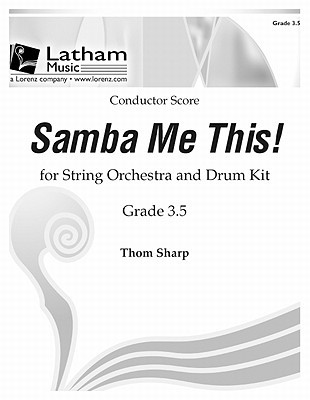 Samba Me This! for String Orchestra - Score  by  Thom Sharp