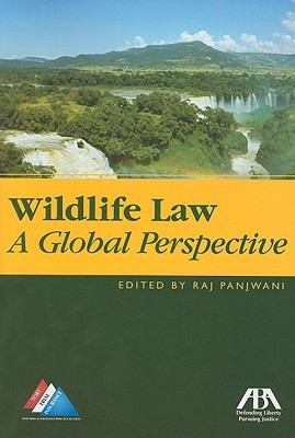 Wildlife Law: A Global Perspective  by  Raj Panjwani