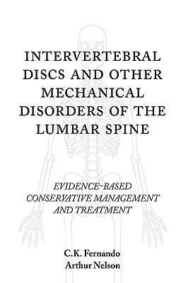 Intervertebral Discs and Other Mechanical Disorders of the Lumbar Spine: Evidence-Based Conservative Management and Treatment  by  C.K. Fernando