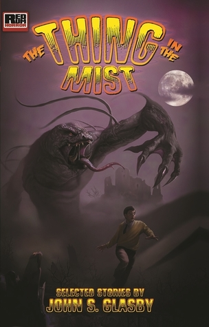 The Thing in the Mist: Selected Stories  by  John S. Glasby