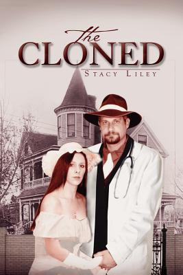 The Cloned  by  Stacy Liley