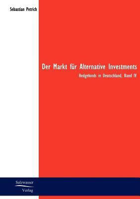 Der Markt Fur Alternative Investments  by  Sebastian Petrich