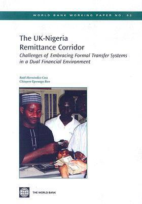 The Uk-nigeria Remittance Corridor (World Bank Working Papers)  by  Raul Hernandez-Coss
