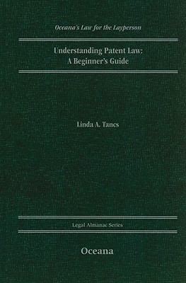 Understanding Patent Law: A Beginners Guide Linda A. Tancs