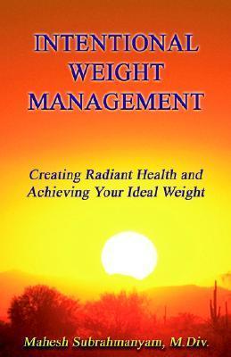 Intentional Weight Management Mahesh Subrahmanyam