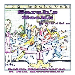 Sarahs Socks: My World of Autism  by  Litsa Kamateros
