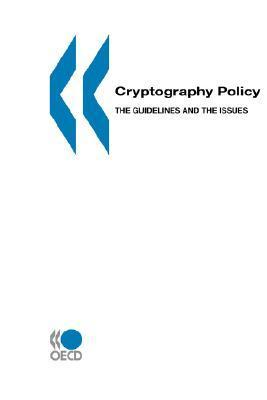 Cryptography Policy: The Guidelines And The Issues OECD/OCDE